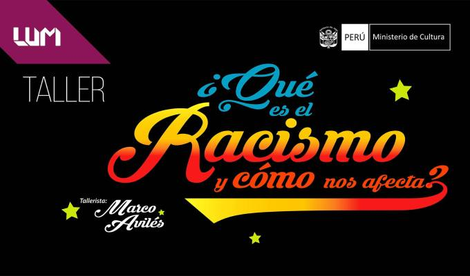 Taller de Racismo Estructural –LUM